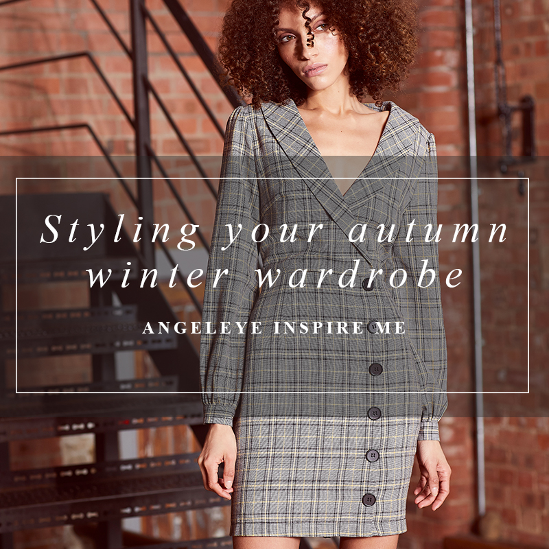 Styling your new Autumn Winter wardrobe