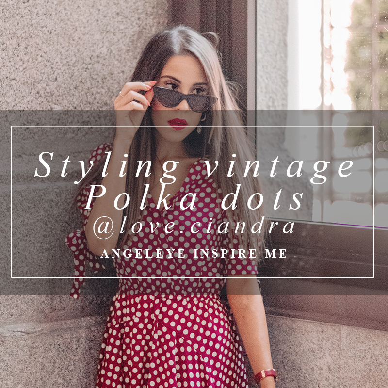 How to wear vintage polka dots - Love.Ciandra